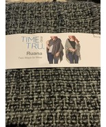 Time And True Ruana One size fits all Two Ways To Wear - $14.50