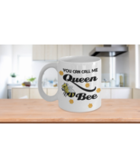 Queen Bee Coffee Mug Gift You Can Call Me Funny Quotes - $14.84+