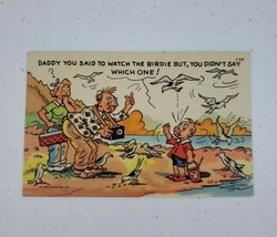Curt Teich Comic Linen Postcard  Daddy You Said To Watch The Birdie.. C-846 1956 - $11.00