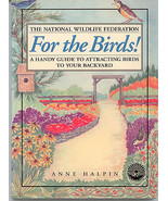 For the Birds! : A Mini Guide to Attracting Birds to Your Backyard - New... - $6.75