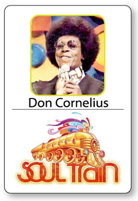 DON CORNELIUS SOUL TRAIN HOST NAME BADGE TAG HALLOWEEN COSPLAY MAGNET BACK