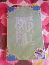 "Thank GOD There's A Pill For Everything Notepad 8.5"" X 5.5"" Naughty Betty  - $9.70"