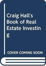 Craig Hall's Book of Real Estate Investing Hall, Craig - $4.95