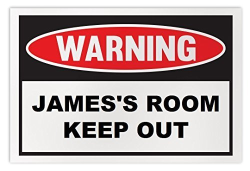 Personalized Novelty Warning Sign: James's Room Keep Out - Boys, Girls, Kids, Ch