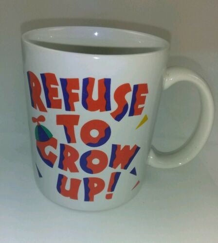 Primary image for Refuse To Grow Up Coffee Mug Cup Vintage Party Express Hallmark