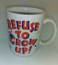 Refuse To Grow Up Coffee Mug Cup Vintage Party Express Hallmark - $9.87