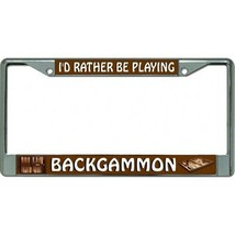 i'd rather be playing backgammon logo chrome license plate frame made in... - $27.07