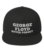George floyd never forget / George floyd hat / Flat Bill Cap - $36.00