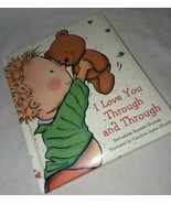 I Love You Through and Through Kids Book Hard Cover And Pages Rossetti-S... - $10.99