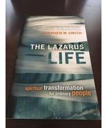 The Lazarus Life Spiritual Transformation For Ordinary People Steven Smi... - $5.89