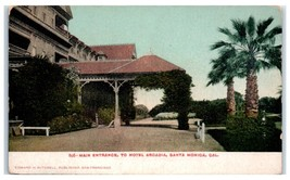 Early 1900s Hotel Arcadia Main Entrance, Santa Monica, CA Postcard - $12.55
