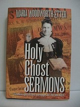 Holy Ghost Sermons: A Living Classic Book Woodworth-Etter, Maria - $14.99