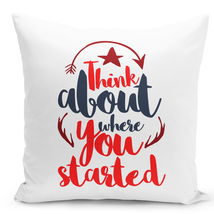 Throw Pillow Think About Where You Started Red Motivationl White Pillow 16x16 - $28.49