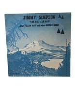 Jimmy Simpson The Oilfield Boy Vinyl LP Record Alcan Run & Other Alaska ... - $12.86