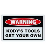 Novelty Warning Sign: Kody's Tools Get Your Own - Great Gift For Auto Me... - $9.99