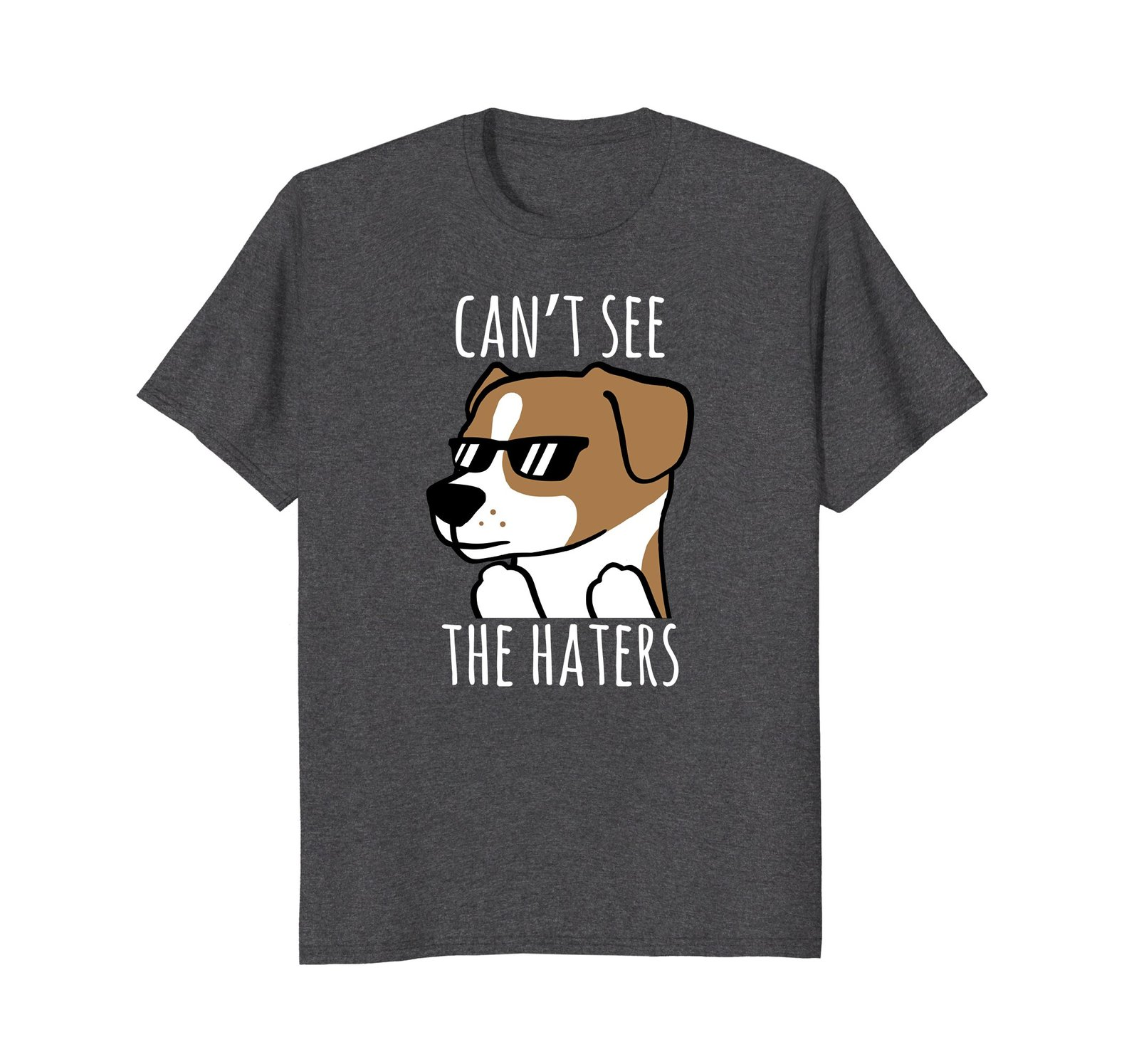 Cant See The Haters Funny Jack Russell Terrier T-Shirt