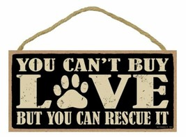 """You Can't Buy Love But You Can Rescue It Sign Plaque Dog Cat 10"""" x 5"""" - $10.95"""