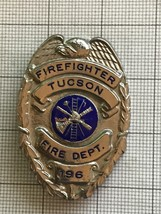 Tucson Arizona Firefighter Obsolete Badge #196 - $200.00