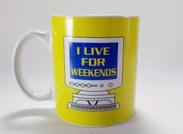 Boston Warehouse I Live For Weekends Coffee/Tea Mug Vintage Computer 2007 - $9.89