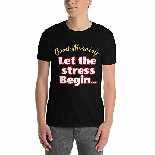 Tremendous Designs Funny T-Shirt Short-Sleeve Unisex T-Shirt Let The Stress Begi