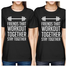 Friends That Workout Together BFF Matching Black Shirts - $30.99+