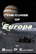 The Curse of Europa (Volume 1) [Paperback] Kayser, Brian P.