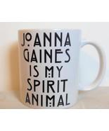 """Joanna Gaines is My Spirit Animal Mug Black and White 3.75"""" - $15.00"""