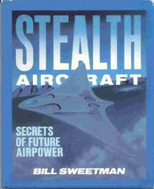 Stealth Aircraft [Hardcover] Sweetman, Bill