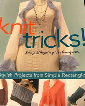 Knit Tricks! Easy Shaping Techniques Rebecca Wat 25 Stylish Work Family ... - $19.57