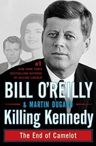 Killing Kennedy: The End of Camelot [Hardcover] O'Reilly, Bill and Dugard, Marti image 2
