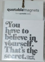 Quotable Magnets M308 You have to believe in yourself Refrigerator Magnet image 1
