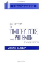 The Letters to Timothy, Titus and Philemon (The Daily Study Bible Series... - $5.68