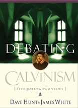 Debating Calvinism: Five Points, Two Views [Paperback] Hunt, Dave and Wh... - $14.80
