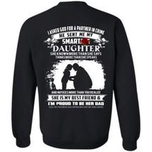 I Asked God For A Partner In Crime He Send Me My Daughter G180 Sweatshirt Back - $31.03