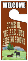 We Are Just Horsing Around Novelty Metal Door Hanger - $12.95