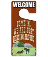 We Are Just Horsing Around Novelty Metal Door Hanger - $12.95