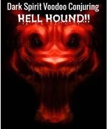 HELLHOUND VOODOO CONJURE SPIRIT TO SEEK REVENGE PROTECTION PERSUASIVENES... - $224.99