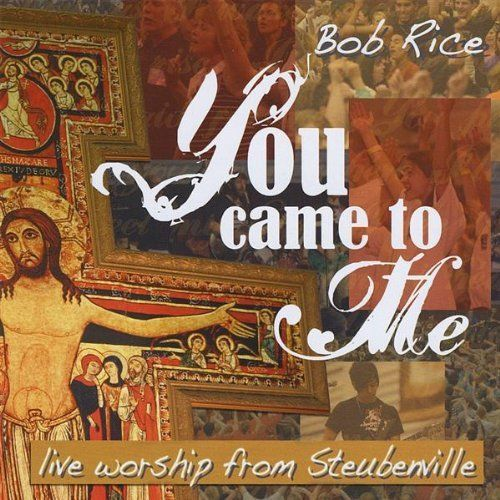 You came to me by bob rice 1