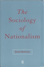 The Sociology of Nationalism: Tomorrow's Ancestors by McCrone, David - $16.50
