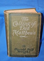 """Antique Vintage Book """" The Calling of Dan Matthews """" by Harold Bell Wright - $19.80"""