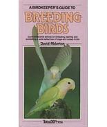 A Birdkeeper's Guide to Breeding Birds : David Alderton : New Hardcover ... - $10.95