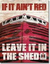 New Farmall If it Ain't Red Leave it in the Shed Decorative Metal Tin Sign - $9.41