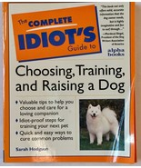 Complete Idiot's Guide to Choosing Training  Raising a Dog Puppy - $6.88