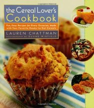 The Cereal Lover's Cookbook: Fun, Easy Recipes for Every Occasion, Made ... - $6.68