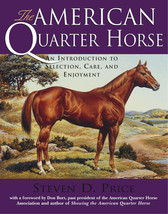 The American Quarter Horse : Steven Price : Softcover  @ZB - $9.85