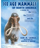 Ice Age Mammals of North America ~ Rock Hounding - $19.95