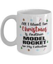 Model Rocket Collector Mug - All I Want For Christmas Is Another For My  - $14.95