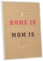"Pingo World 0108QAPHD2A ""Home Is Where Mom Is"" Inspirational Motivationa... - $43.51"
