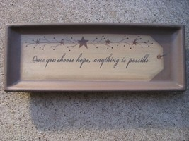 Wood Plate 31566P-Once you choose Hope... - $10.95
