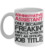 I'm An Administrative Assistant Coffee Mug - Perfect Gift For Your Friends - $13.95